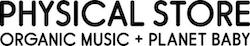 PHYSICAL STORE - ORGANIC MUSIC + PLANET BABY -