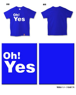 Oh! Yes  あなたの意見を表現するTシャツ