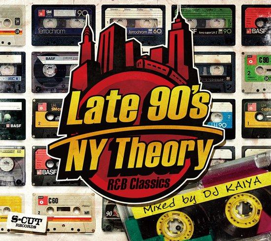 DJ Kaiya Late 90's NY Theory -R&B Classics-