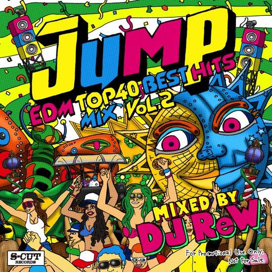 DJ ReW Jump Vol.02 -EDM Top 40 Best Hits Mix-