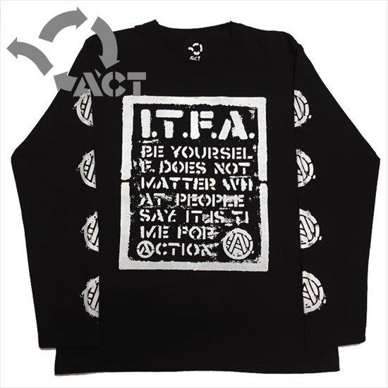 I.T.F.A. ロンTEE - ACT -[ブラック]へ