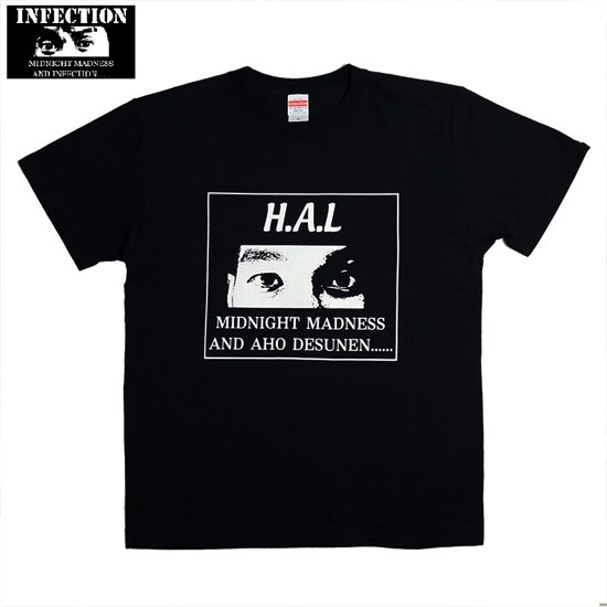 HAL Tシャツ by INFECTION FILM