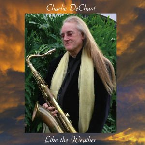 Charlie DeChant / Like the Weather