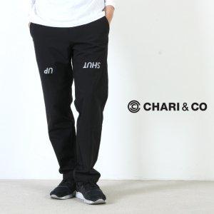 [THANK SOLD] CHARI&CO (チャリアンドコー) DINTEX SHUT UP PANTS / ディンテックス シャットアップパンツ