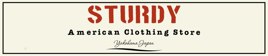 STURDY|横浜アメカジ専門店 スターディ