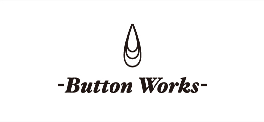 BUTTON WORKS/ボタンワークス