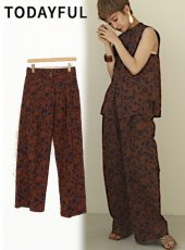 TODAYFUL (トゥデイフル)<br>Flower Shantung Trousers  20春夏.予約【12010727】パンツ  受注会