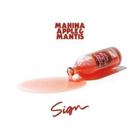 MAHINA APPLE & MANTIS / SIGN