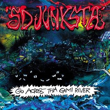 SD JUNKSTA / GO ACROSS THA GAMI RIVER
