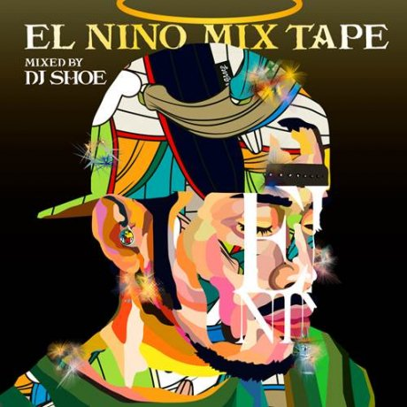 EL NINO MIX TAPE - Mixed by DJ SHOE