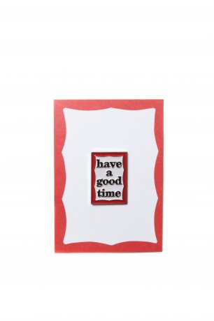 have a good time / FRAME PIN(RED)