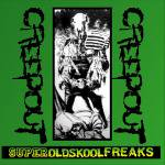 CREEPOUT / SUPER OLDSKOOL FREAKS