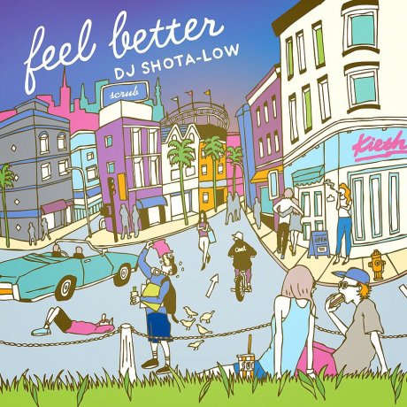 DJ SHOTA-LOW / feel better