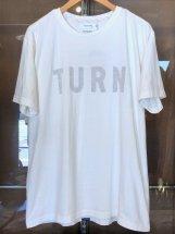 TURN ME ON :【TURN】S/S-Tee (white)