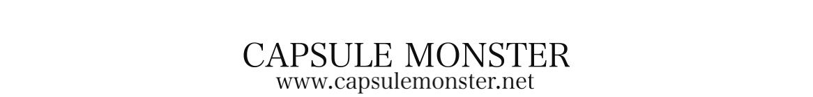 CAPSULE MONSTER - カプセルモンスター -
