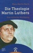 Die Theologie Martin Luthers. Eine kritische Würdigungの商品画像