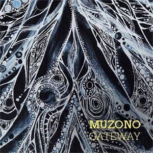 Muzono - gateway [CD] MEDITATIVE RECORDS (2014)