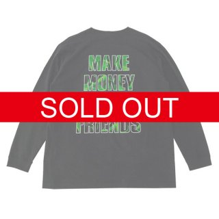 Æ MAKE MONEY AFTER FRIENDS L/S TEE