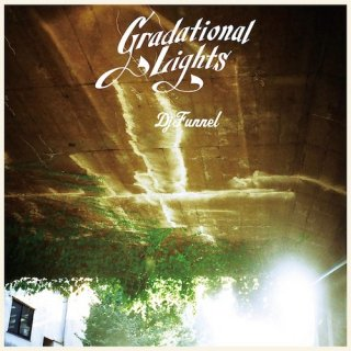 Dj Funnel - Gradational Lights (Mix CD)