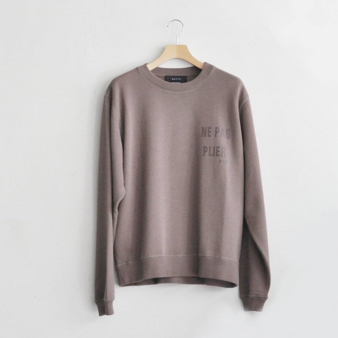 SWEAT SHIRT NE PAS PLIER [DEEP TAUPE]