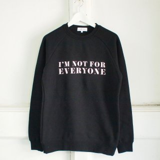 <img class='new_mark_img1' src='//img.shop-pro.jp/img/new/icons12.gif' style='border:none;display:inline;margin:0px;padding:0px;width:auto;' />'NOT FOR EVERYONE' Sweatshirt - adult