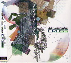 Administrator「CROSS」 (CD) ※通常盤 ※状態・A