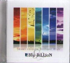 Blu-BiLLioN「Seven colours' Brilliant Wish」 (会場限定CD) ※2015年1月渋谷公会堂ワンマンにて販売 ※状態…