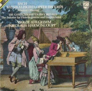 バッハ:音楽の捧げ物BWV.1079,ヴィオラ・ダ・ガンバ・ソナタBWV.1027−9