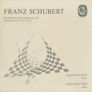シューベルト:二重奏曲Op.162,ヴァイオリンソナチネOp.137−1,3