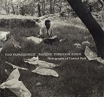 Tod Papageorge: Passing Through Eden: Photographs of Central Park