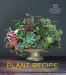 The Plant Recipe Book: 100 Living Arrangements for Any Home in Any Season(特価品)