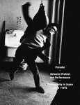 Provoke: Between Protest and Performance: Photography in Japan 1960/1975