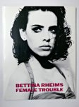 Bettina Rheims: Female Trouble(古書)