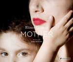 Elinor Carucci: Mother (特価品)