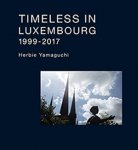 ハービー山口: Timeless in Luxembourg 1999-2017