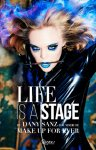 Ellen von Unwerth: Life Is a Stage. Make Up For Ever