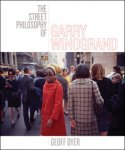 Garry Winogrand: The Street Philosophy of Garry Winogrand
