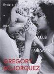 Gregory Bojorquez: Walls & Bridges
