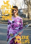 Valerie Phillips: We Smell Like Time