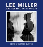 Lee Miller and Surrealism in Britain