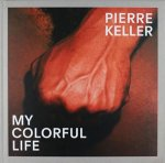 Pierre Keller: My Colorful Life(特価品)