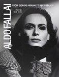 Aldo Fallai: From Giorgio Armani to Renaissance: Photos 1975-2013(古書)