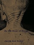 Jacob Aue Sobol: By the River of Kings(特価品)
