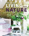 The Art of Living with Nature: 50 beautiful projects to bring the outside in(特価品)