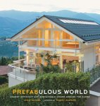 Prefabulous World: Energy-Efficient and Sustainable Homes Around the Globe(特価品)