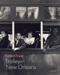 Robert Frank: Trolley-new Orleans