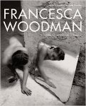 Francesca Woodman: Works From The Sammlung Verbund