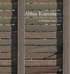 Abbas Kiarostami: A Window Into Life