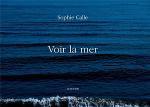 Sophie Calle: Voir La Mer