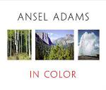 Ansel Adams: In Color